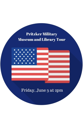 FRI, JUN 3 AT 2-00 PM, CHICAGO, ILPritzker Military Museum & Library Tour